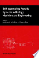 Self Assembling Peptide Systems In Biology Medicine And Engineering Book PDF