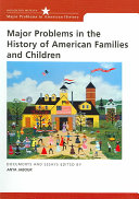 Major Problems in the History of American Families and Children Book