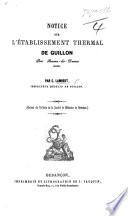 Notice sur l'établissement thermal de Guillon, etc