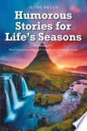 Humorous Stories for Life s Seasons