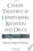 Cancer Treatment by Hyperthermia, Radiation and Drugs