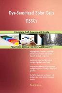 Dye Sensitized Solar Cells Dsscs Complete Self Assessment Guide Book