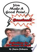 You Make A Good Point...Bonehead!