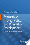 Microarrays In Diagnostics And Biomarker Development