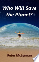 Who Will Save the Planet