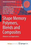 Shape Memory Polymers, Blends and Composites