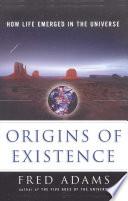 Origins of Existence