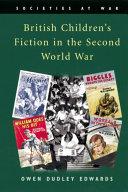 British Children's Fiction in the Second World War Book