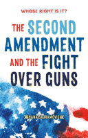 Whose Right Is It? The Second Amendment and the Fight Over Guns Pdf/ePub eBook