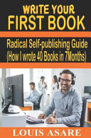 Write Your First Book  Radical Self Publishing Guide  How I Wrote 40 Books in 7 Months