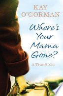 Where   s Your Mama Gone