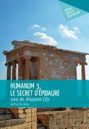 Humanum 3, le secret d'Épidaure