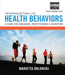 Introduction to Health Behaviors: A Guide for Managers, Practitioners & Educators