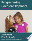 """Programming Cochlear Implants"" by Jace Wolfe, Erin Schafer"