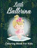 Little Ballerina Coloring Book for Kids