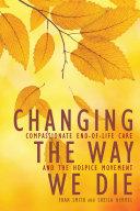 Changing the Way We Die [Pdf/ePub] eBook