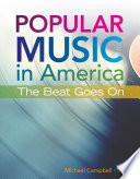 Popular Music in America  The Beat Goes On Book PDF
