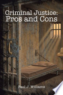 Criminal Justice  Pros and Cons