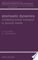 Stochastic Dynamics  Modeling Solute Transport In Porous Media