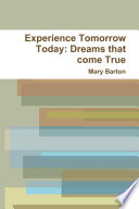 Experience Tomorrow Today: Dreams that come True Pdf/ePub eBook