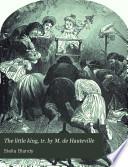 The little king  tr  by M  de Hauteville