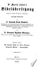 Martin Luther's Bibelübersetzung nach der letzten Original-Ausgabe