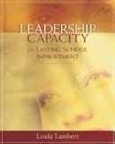 Leadership Capacity for Lasting School Improvement
