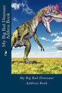 My Big Bad Dinosaur Address Book Book