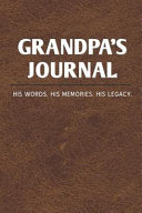 Grandpa s Journal  His Words His Memories His Legacy    Keepsake Lined Notebook Gift for Grandfather Or Grandchildren