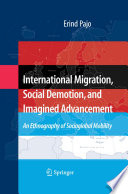 International Migration  Social Demotion  and Imagined Advancement