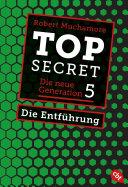 Top Secret. Die Entführung