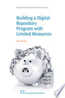 Building a Digital Repository Program with Limited Resources Book