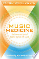 """Music Medicine: The Science and Spirit of Healing Yourself with Sound"" by Christine Stevens, Joan Borysenko"