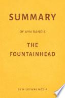 Summary of Ayn Rand   s The Fountainhead by Milkyway Media