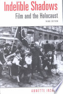 Indelible Shadows  : Film and the Holocaust