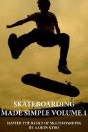 Pdf Skateboarding Made Simple Vol 1 Telecharger
