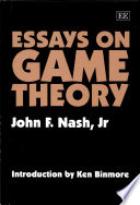 essays on game theory the late john f nash google books essays on game theory