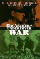 MacArthur s Undercover War