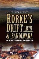 Rorke S Drift Isandlwana 1879