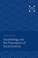 Sociobiology and the Preemption of Social Science