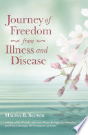 Journey of Freedom from Illness and Disease