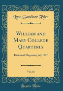 William And Mary College Quarterly Vol 16