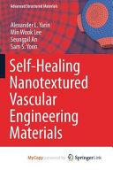 Self-Healing Nanotextured Vascular Engineering Materials