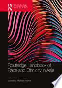 Routledge Handbook of Race and Ethnicity in Asia