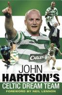 John Hartson s Celtic Dream Team