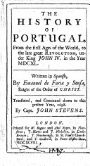 The History of Portugal  from the First Ages of the World  to     1640  Written in Spanish     Translated and Continued Down to     1698 by Capt  J  Stevens