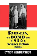 Paranoia, the Bomb, and 1950s Science Fiction Films