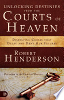 Unlocking Destinies From The Courts Of Heaven PDF
