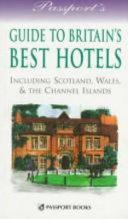 Passport s Guide to Britain s Best Hotels