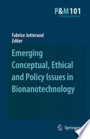 Emerging Conceptual  Ethical and Policy Issues in Bionanotechnology